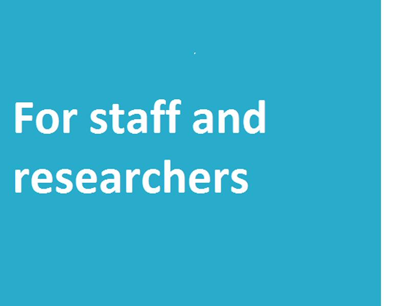 For Staff, Students and Researchers