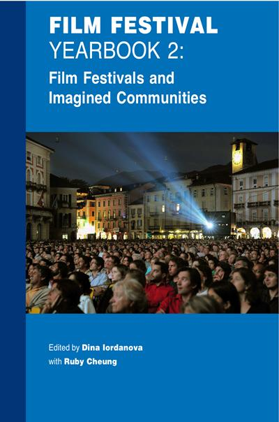 Film Festivals Yearbook 2: Film Festivals and Imagined Communities edited by Dina Iordanova and Ruby Cheung