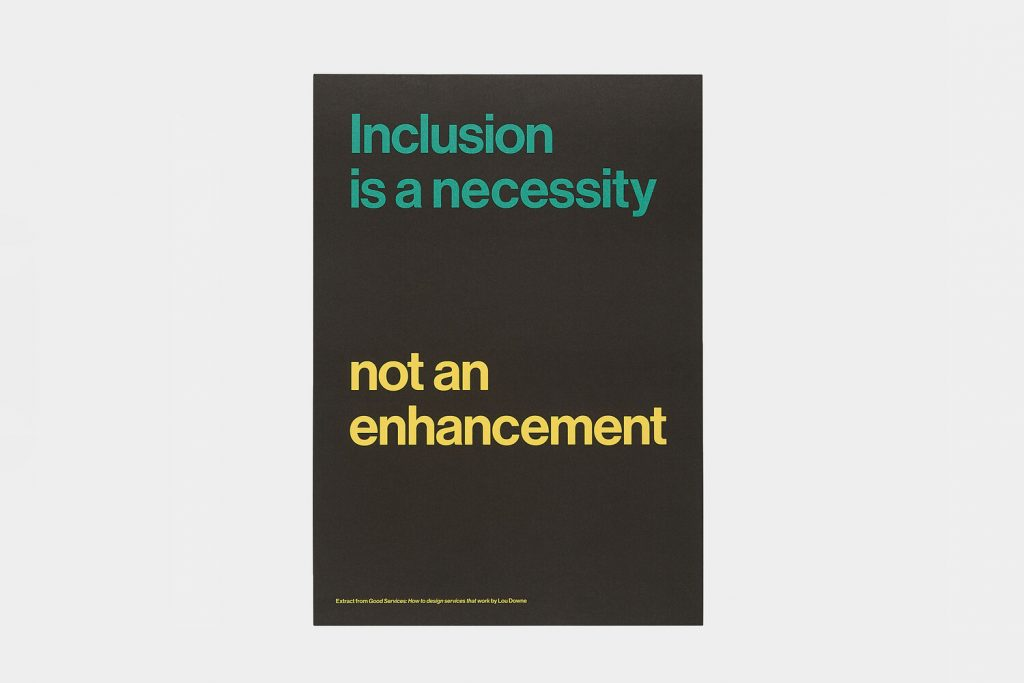 "A poster from Good Services book by Lou Down saying ""Inclusion is a necessity not an enhancement""."